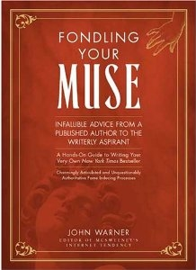 Fondling Your Muse by John Warner
