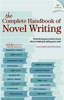 The Complete Handbook Of Novel Writing: Everything You Need to Know About Creating & Selling Your Work by Editors of Writer's Digest Books