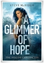 Book #Review of A Glimmer of Hope (The Avalon Chronicles #1) by Steve McHugh (@StevejMchugh) (#NetGalley)